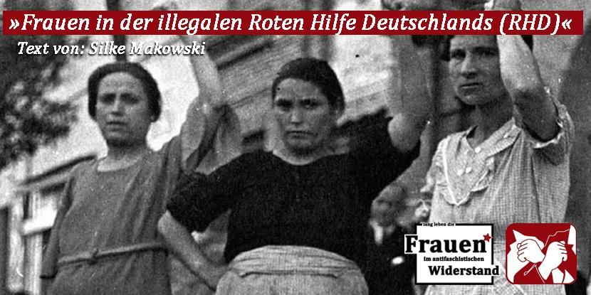 »Frauen in der illegalen Roten Hilfe Deutschlands« (Silke Makowski)